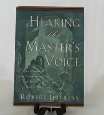 Hearing the Master's Voice The Comfort and Confidence of Knowing God's Will