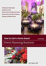 How to Start a Home-Based Event Planning Business (Home-Based Business Series),