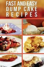 Fast and Easy Dump Cake Recipes by Anela Anela T. (2014, Paperback)