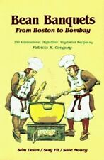 Bean Banquets from Boston to Bombay: 200 In... by Gregory, Patricia R. Paperback