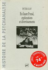 EN LISANT FREUD, EXPLORATIONS ET DIVERTISSEMENTS / PETER GAY