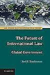 The Future of International Law: Global Government (ASIL Studies in Internationa