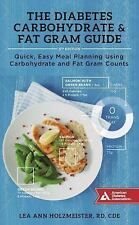 The Diabetes Carbohydrate & Fat Gram Guide: Quick, Easy Meal Planning Using Carb