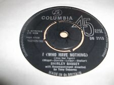 "SHIRLEY BASSEY "" I ( WHO HAVE NOTHING ) "" 7"" SINGLE 1963 EXCELLENT"