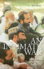 An Intimate War: An Oral History of the Helmand Conflict by C Hurst & Co Publish