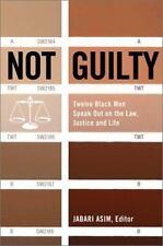 Not Guilty: Twelve Black Men Speak Out on Law, Justice, and Life Asim, Jabari H