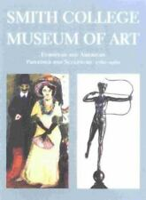 Smith College Museum of Art: European and American Painting and Sculpture, 1760-