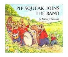 Pip Squeak Joins the Band (Medici books for chil... by Tarrant, Audrey Paperback