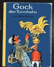 Walter Kukula GOCK, DER TURMHAHN  Verlag Jugend und Volk Wien 1958