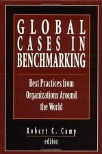 Global Cases in Benchmarking: Best Practices from Organizations Around the Worl
