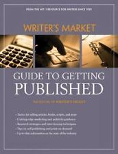 Writer's Market Guide to Getting Published, Editors of Writers Digest Books, Goo