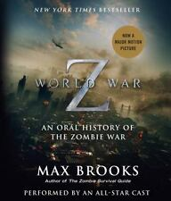 World War Z : The Complete Edition: An Oral History of the Zombie War by Max...