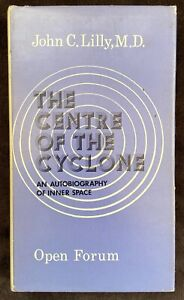 Mind Consciousness LSD - John C. Lilly The Centre of the Cyclone 1973 1st UK
