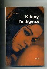 Robert Mallet # KITANY L'INDIGENA # Casa Editrice Bietti Milano 1966