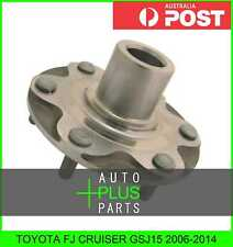 Fits TOYOTA FJ CRUISER GSJ15 Front Wheel Bearing Hub