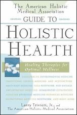 The American Holistic Medical Association Guide to Holistic Health : Healing...