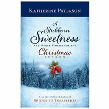 A Stubborn Sweetness and Other Stories for the Christmas Season-ExLibrary