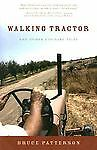 Walking Tractor And Other Country Tales by Bruce Patterson , Paperback