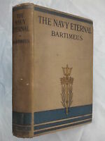 BARTIMEUS.THE NAVY ETERNAL.ILLS,DOUGLAS SWALE.1ST/1 H/B 1918 ?.THE NAVY-FLOATS