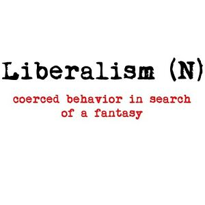 Conservative LIBERALISM COERCED BEHAVIOUR IN SEARCH OF FANTASY Political Shirt