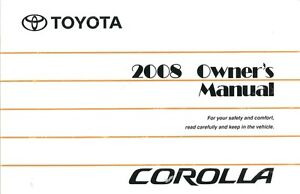 2008 Toyota Corolla Owners Manual User Guide Reference Operator Book