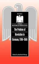 The Problem of Revolution in Germany, 1789-1989 (German Historical Perspectives)