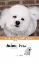 Bichon Frise: Your Happy Healthy Pet (Paperback or Softback)