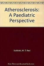 Atherosclerosis : A Pediatric Perspective by Subbiah, M. T. R.