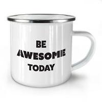Be Awesome NEW Enamel Tea Mug 10 oz | Wellcoda