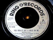 """SUZANNE - YOU REALLY GOT A HOLD ON ME  7"""" VINYL"""
