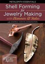 NEW! Shell Forming for Jewelry Making Hammers & Stakes Andrea Harvin-Kennington