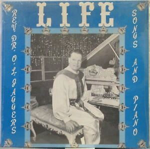 Rev. Dr. O.L. JAGGERS Life: Songs and Piano LP Preacher/UFO guy SEALED Copy