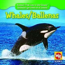 Whales/Ballenas (Animals That Live in the Ocean/Animales Que Viven En-ExLibrary