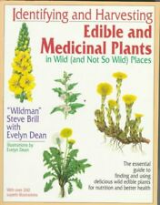 Identifying and Harvesting Edible and Medicinal Plants in Wild, Paperback by ...