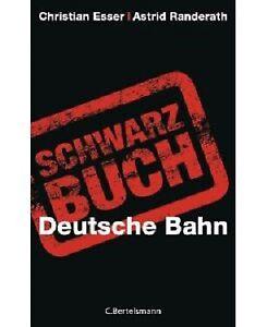 Schwarzbuch Deutsche Bahn von  Christian Esser  (2010)   (b12)