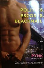Politics. Escorts. Blackmail. by Pynk new hardcover Book Club edition