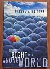 Doing Right in a Wrong World by Darryl S. Brister s#6395