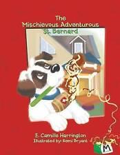 NEW The Mischievous Adventurous St. Bernard by E. Camille Harrington