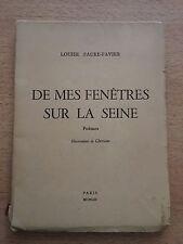 Rarissime Louise Faure Favier De mes fenêtres sur la Seine Poème Dédicacé Unique