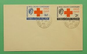 DR WHO 1963 TURKS & CAICOS ISLANDS FDC INTL RED CROSS CENTENARY C241310