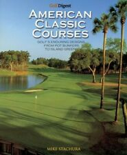 Golf Digest Classic American Courses  Good Book Stachura, Mike