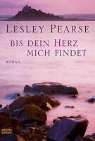 Bis dein Herz mich findet von Lesley Pearse (2010, Taschenbuch)