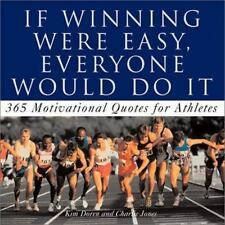 If Winning Were Easy, Everyone Would Do It:  365 Motivational Quotes For Athlete