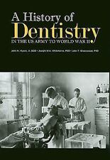 A History of Dentistry in the U.S. Army to World War II, Greenwood, PhD John T,