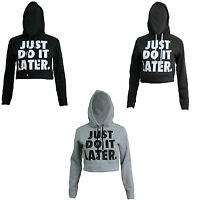 Ladies Just Do It Later Crop Short Length Hoodie Top Sweater Jumper Gym Running
