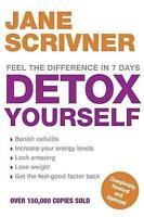 Detox Yourself: Feel the benefits after only 7 days, Jane Scrivner, Very Good co
