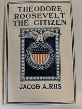 Rare Jacob A. Riis THEODORE ROOSEVELT THE CITIZEN Look what I found inside