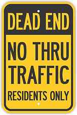 "12""X18"" DEAD END NO THRU TRAFFIC RESIDENTS ONLY SIGNS Heavy Duty Metal Road"