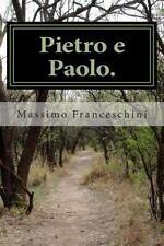 Pietro e Paolo : Gli Apostoli Su Cui il Signore Edificò la Sua Chiesa by...