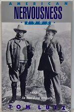 AMERICAN NERVOUSNESS - 1903 - TOM LUTZ - 1991